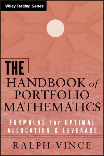 9780471757689: The Handbook of Portfolio Mathematics: Formulas for Optimal Allocation & Leverage