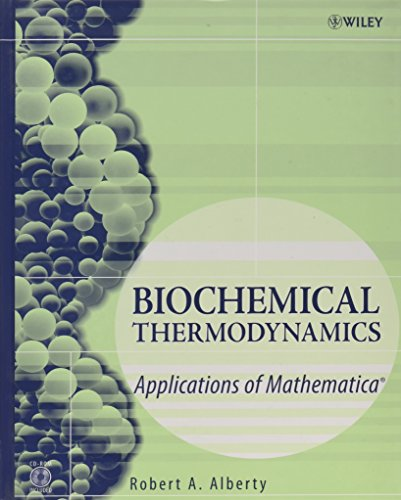 9780471757986: Biochemical Thermodynamics: Applications of Mathematica