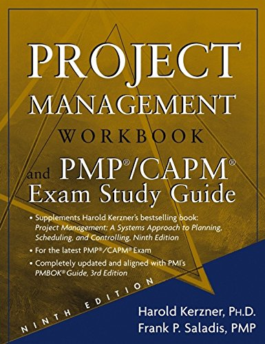 Project Management Workbook and PMP/CAPM Exam Study: Harold, Ph.D. Kerzner/