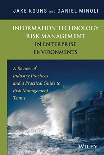 9780471762546: Information Technology Risk Management in Enterprise Environments: A Review of Industry Practices and a Practical Guide to Risk Management Teams