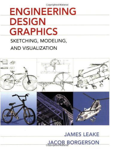 Engineering Design Graphics : Sketching, Modeling, and: James M. Leake;