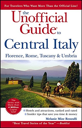 9780471763949: The Unofficial Guide to Central Italy: Florence, Rome, Tuscany, and Umbria (Unofficial Guides)