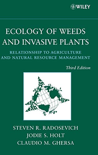 9780471767794: Ecology of Weeds and Invasive Plants: Relationship to Agriculture and Natural Resource Management