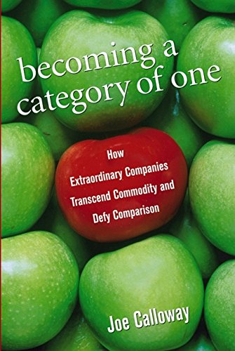 9780471768074: Becoming a Category of One: How Extraordinary Companies Transcend Commodity and Defy Comparison