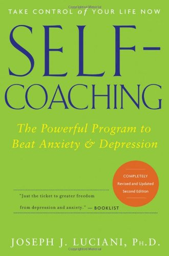 9780471768289: Self-Coaching: The Powerful Program to Beat Anxiety and Depression, 2nd Edition, Completely Revised and Updated