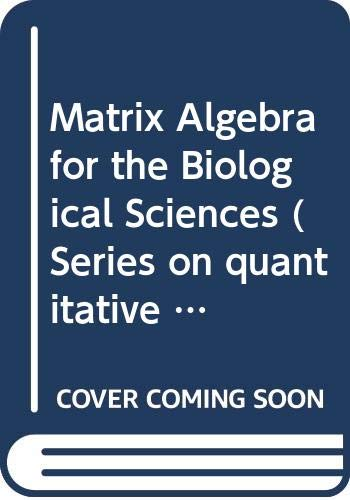 Matrix Algebra for the Biological Sciences : S. R. Searle