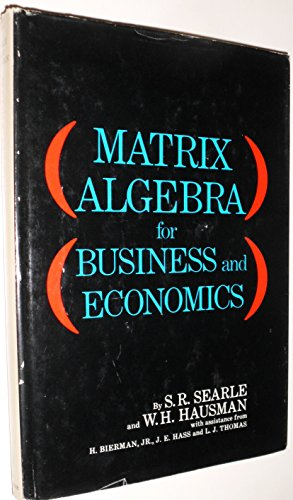 Matrix algebra for business and economics: Searle, S. R.