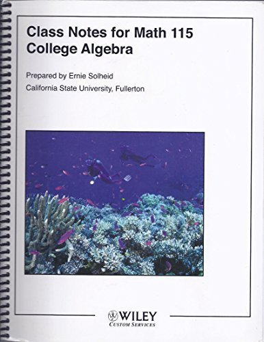 CLASS NOTES FOR MATH 115 COLLEGE ALGEBRA: SOLHEID, ERNIE