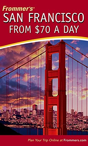 9780471769798: Frommer's San Francisco from $70 a Day (Frommer's $ A Day)
