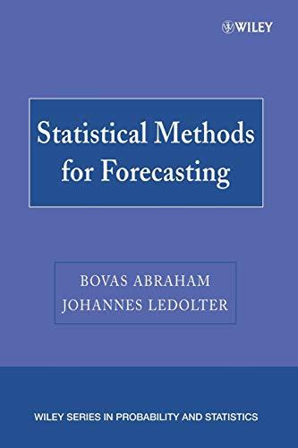 Statistical Methods for Forecasting: Ledolter, Johannes, Abraham,