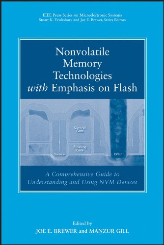 9780471770022: Nonvolatile Memory Technologies with Emphasis on Flash: A Comprehensive Guide to Understanding and Using Flash Memory Devices