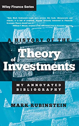9780471770565: A History of the Theory of Investments: My Annotated Bibliography (Wiley Finance)