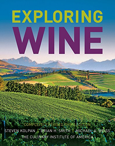 Exploring Wine: The Culinary Institute of America s Guide to Wines of the World (Hardback): Steven ...