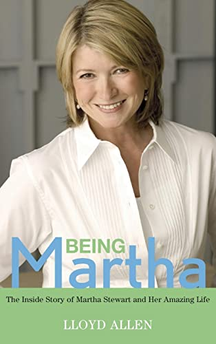 9780471771012: Being Martha: The Inside Story of Martha Stewart and Her Amazing Life
