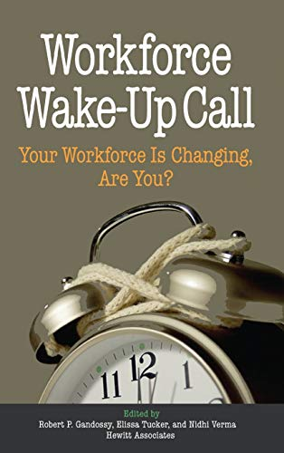9780471773481: Workforce Wake-Up Call: Your Workforce Is Changing, Are You?