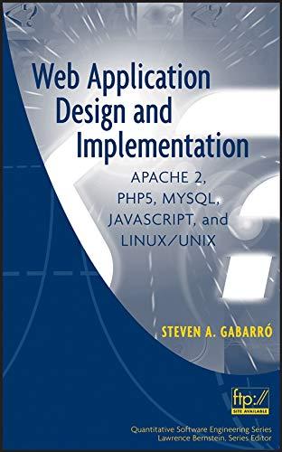 9780471773917: Web Application Design and Implementation: Apache 2, PHP5, MySQL, JavaScript, and Linux/UNIX
