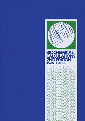 9780471774211: Biochemical Calculations: How to Solve Mathematical Problems in General Biochemistry, 2nd Edition