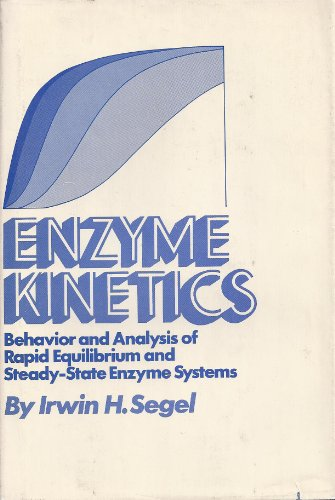 9780471774259: Enzyme Kinetics: Behaviour and Analysis of Rapid Equilibrium and Steady-state Enzyme Systems