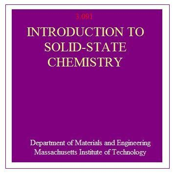9780471775232: Introduction to Solid-State Chemistry 3.091 (Department of Materials Science and Engineering, MIT)
