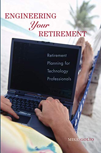 9780471776161: Engineering Your Retirement: Retirement Planning for Technology Professionals