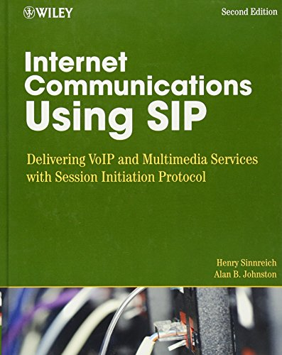 9780471776574: Internet Communications Using SIP: Delivering VoIP and Multimedia Services with Session Initiation Protocol (Networking Council Series)
