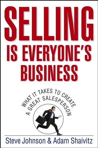 9780471776734: Selling Is Everyone's Business: What It Takes to Create a Great Salesperson