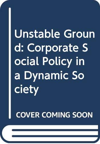 9780471776857: Unstable Ground: Corporate Social Policy in a Dynamic Society (Melville series on management, accounting, and information systems)