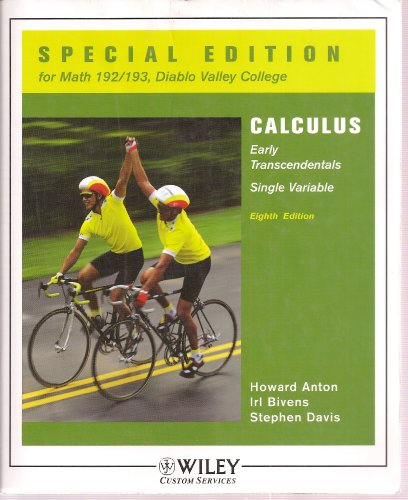 9780471776949: Calculus Early Transcendentals Single Variable 8th Edition, Special Edition for Math 192/193, Diablo Valley College