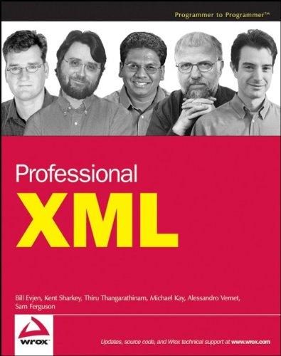 Professional XML (Programmer to Programmer): Bill Evjen, Kent