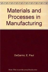 9780471778110: Materials and Processes in Manufacturing