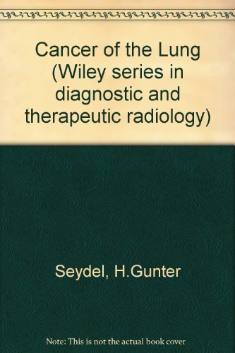 Cancer of the Lung: Seydel, H. Gunter; Chait, Arnold; Gmelich, John T.