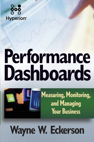 9780471778639: Performance Dashboards: Measuring, Monitoring, and Managing Your Business reprint-hyperion
