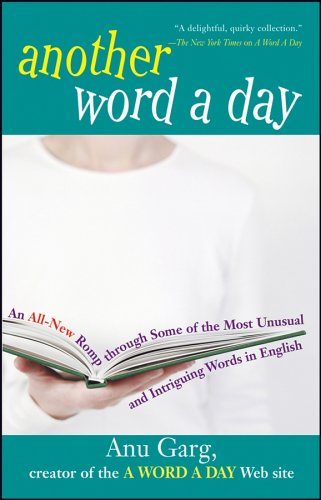 9780471778783: Another Word a Day: An All-New Romp Through Some of the Most Unusual and Intriguing Words in English
