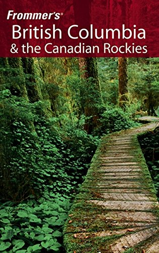 9780471778837: Frommer's British Columbia & the Canadian Rockies (Frommer's Complete Guides)