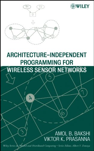 Architecture-Independent Programming for Wireless Sensor Networks (Wiley: Bakshi, Amol B.,