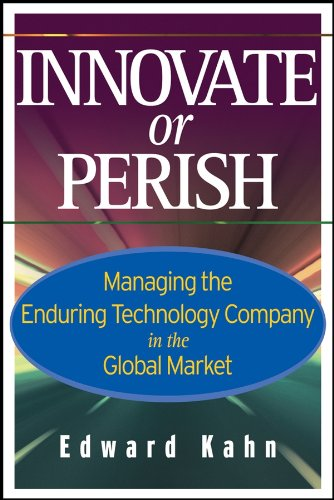 9780471779308: Innovate or Perish: Managing the Enduring Technology Company in the Global Market