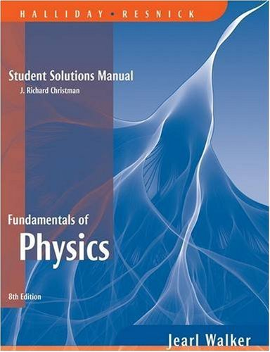 Student Solutions Manual for Fundamentals of Physics,: Christman, J. Richard,