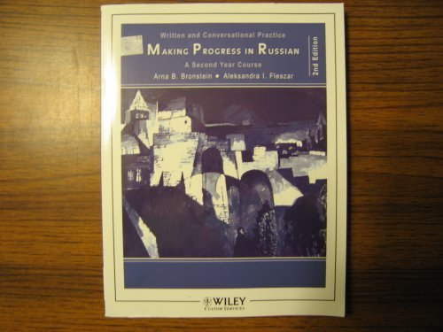 Making Progress in Russian Written and Conversational Practice A Second Year Course: Bronstein