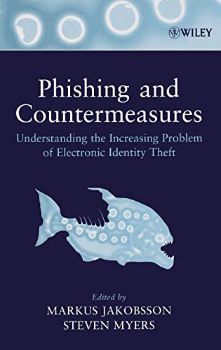 9780471782452: Phishing and Countermeasures: Understanding the Increasing Problem of Electronic Identity Theft