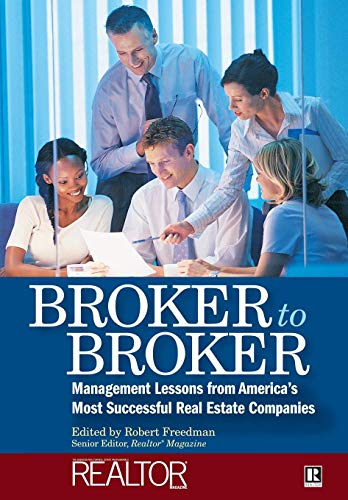 9780471783183: Broker to Broker: Management Lessons From America's Most Successful Real Estate Companies