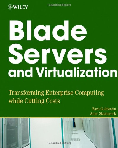 9780471783954: Blade Servers and Virtualization: Transforming Enterprise Computing While Cutting Costs