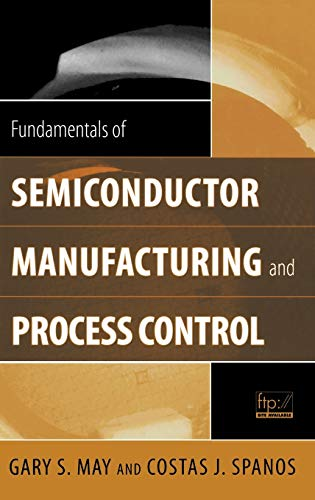 9780471784067: Fundamentals of Semiconductor Manufacturing and Process Control
