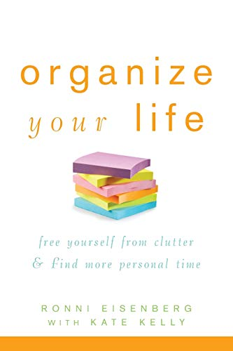 9780471784579: Organize Your Life: Free Yourself from Clutter and Find More Personal Time