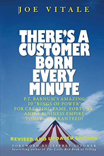 """9780471784623: There's a Customer Born Every Minute: P.T. Barnum's Amazing 10 """"Rings of Power"""" for Creating Fame, Fortune, And a Business Empire Today--guaranteed"""