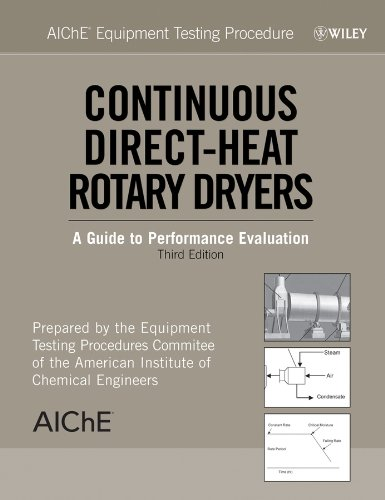 AIChE Equipment Testing Procedure: Continuous Direct-Heat Rotary Dryers: A Guide to Performance Evaluation, Third Edition