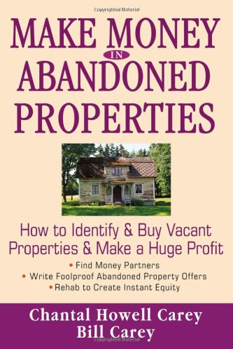 9780471786733: Make Money in Abandoned Properties: How to Identify and Buy Vacant Properties and Make a Huge Profit