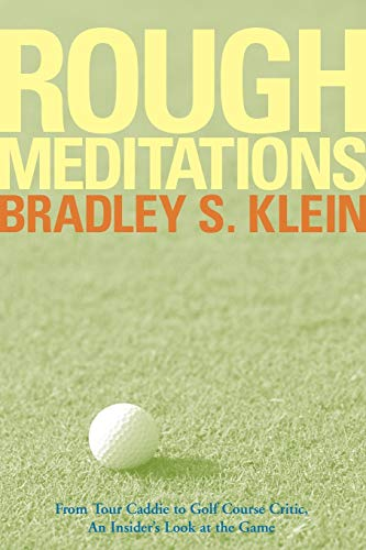 9780471786863: Rough Meditations: From Tour Caddie to Golf Course Critic, An Insider's Look at the Game