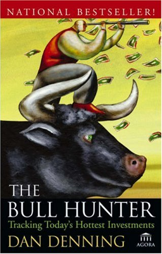 9780471787228: The Bull Hunter: Tracking Today's Hottest Investments (Agora Series)
