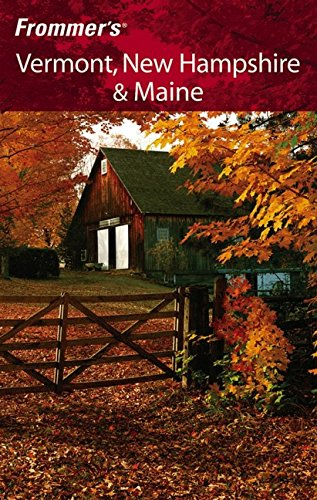 Frommer's Vermont, New Hampshire & Maine (Frommer's Complete Guides): Paul Karr