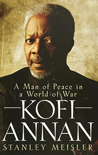 9780471787440: Kofi Annan: A Man of Peace in a World of War